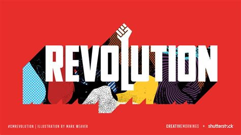 Revolution Of revolution creativemornings themes
