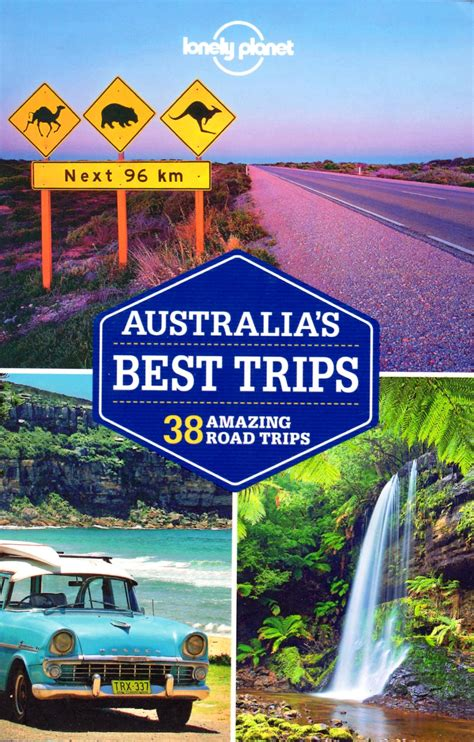 lonely planet australia s best trips lonely planet