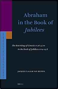 the book of jubilees or the genesis translated from the ethiopic text classic reprint books abraham in the book of quot jubilees quot the rewriting of