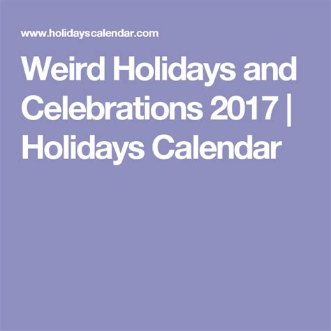 weird holidays 2017 best 25 weird holidays 2017 ideas on pinterest diy for