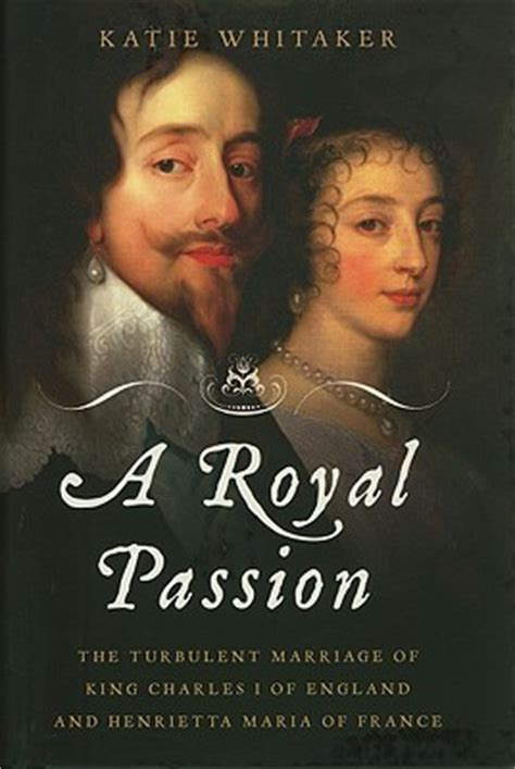 the of henrietta of charles i books a royal the turbulent marriage of king charles i