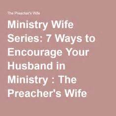 7 Ways To Encourage Your Partner by To The Who Didn T Want To Be Married To A Pastor