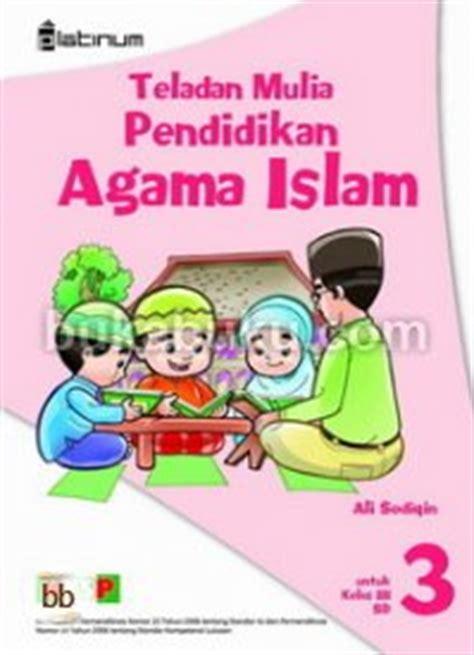 Agama Islam Kelas 3 Sd teladan mulia pendidikan agama islam untuk kelas 3 bukabuku toko buku