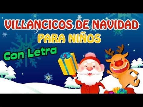villancicos para ni241os villancicos instrumentales y canciones de navidad en espa 241 ol para ni 241 os con letra musica