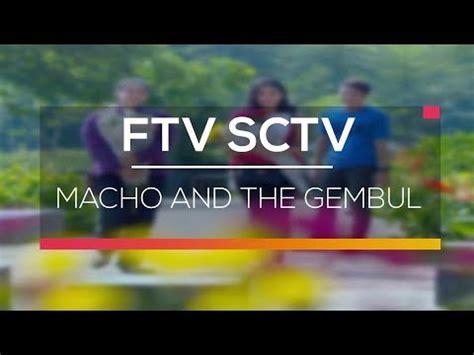 ftv dimas anggara youtube ftv sctv macho and the gembul youtube