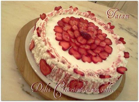 bagna per torte alla fragola torta cuori di fragola con frutta e panna
