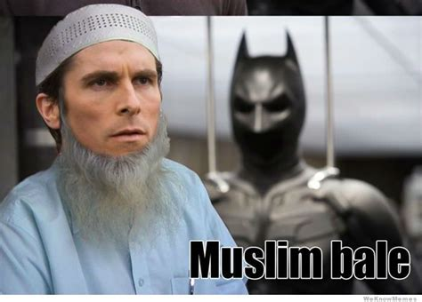 Christian Bale Meme - christian bale vs muslim bale weknowmemes