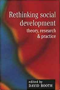 rethought the social practices of books rethinking social development theory research and