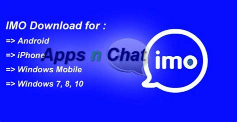 imo for mobile imo for your mobile and pc apps n chat