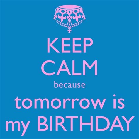 Tomorrow Is Your Birthday Quotes Keep Calm Bitch