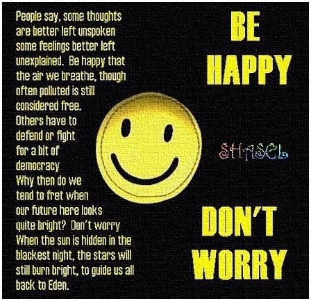 be happy, don't worry