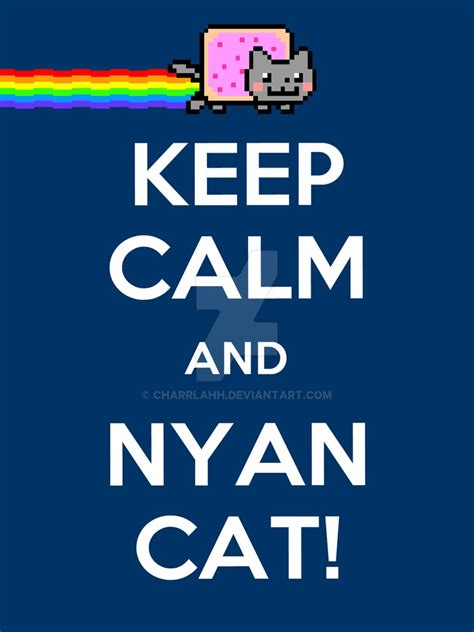 and cat keep calm and nyan cat by charrlahh on deviantart
