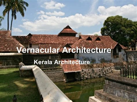 Vernacular Architecture Of Kerala Essays by Kerala Architecture