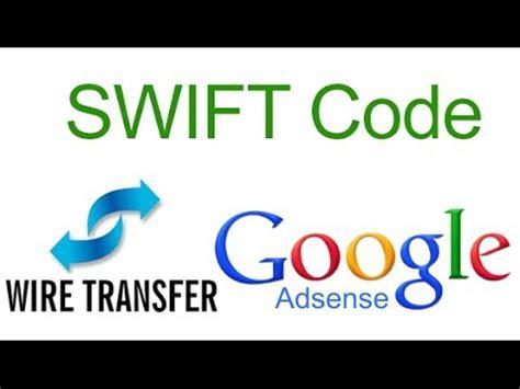 adsense wire transfer troubleshooter swift code for google adsense wire transfer youtube