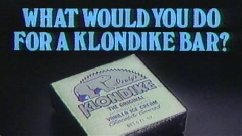 What Would You Do For A Klondike Bar Meme - 1983 commercial what would you do for a klondike bar