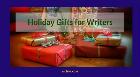 holiday gifts for the writers in your life m c frye