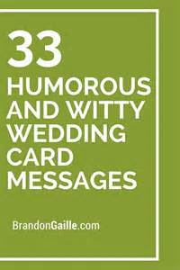things to say on a wedding card 33 humorous and witty wedding card messages wedding card