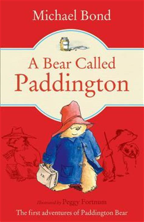 a bear called paddington (paddington, #1) by michael bond