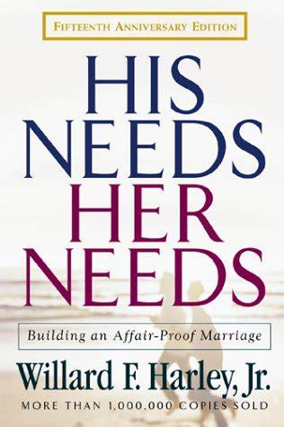 libro his needs her needs his needs her needs building an affair proof marriage by willard f harley jr