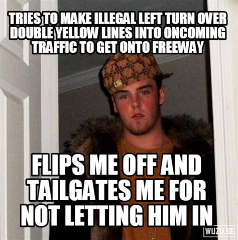 Douchebag Girlfriend Meme - i wonder if drivers in southern california are the same