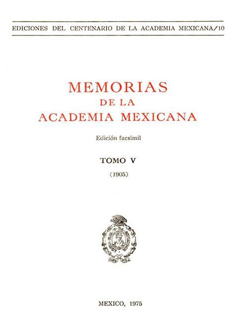 academia mexicana de la lengua memorias de la academia mexicana de la lengua tomo 5