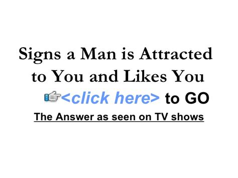Signs Find You Attractive Signs A Is Attracted To You And Likes You