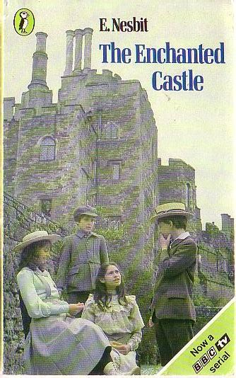 The Enchanted Castle e nesbit the enchanted castle tv book cover scans