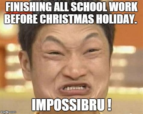 School Work Memes - my life imgflip