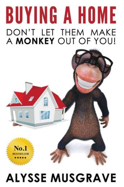buying a home don t let them make a monkey out of you