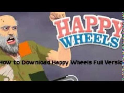 how to download full version of happy wheels how to download happy wheels full version youtube