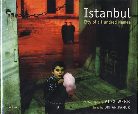 libro alex webb istanbul city alex webb istanbul city of a hundred names alex webb orhan pamuk 1st edition