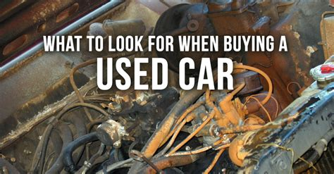 Buying A Used by What To Look For When Buying A Used Car