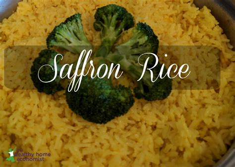 Where Do You Find Your Recipes by Saffron Rice Recipe Traditional Method The Healthy