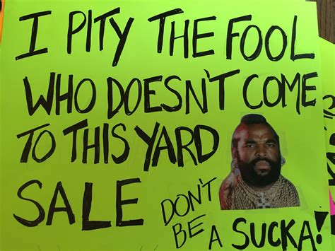 Yard Sale Meme - mr t funny yard sale sign yard sale ideas pinterest