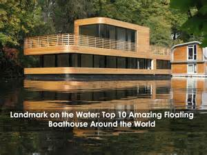 Diy Sofa Bed Plans Landmarks On The Water Top 10 Amazing Floating Boathouses