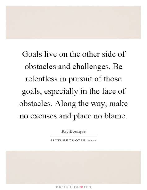 goals and challenges goals live on the other side of obstacles and challenges