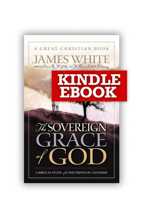 only a sovereign gracious god the sovereign grace of god kindle ebook 183 great