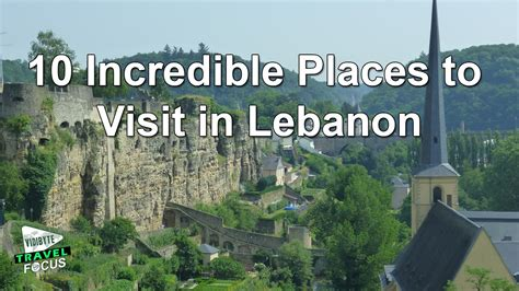 incredible places  visit  lebanon flight