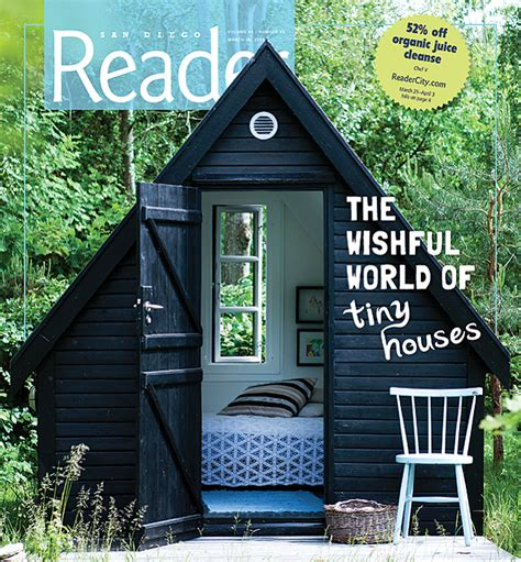 Small Homes In San Diego The Wishful World Of Tiny Houses San Diego Reader