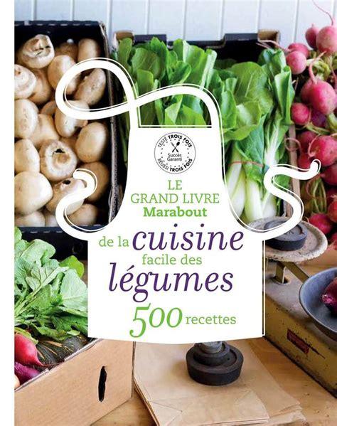 cr馥r mon livre de cuisine livre le grand livre marabout des legumes collectif