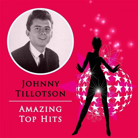 10 Amazing Johnny Songs by Amazing Top Hits Johnny Tillotson Mp3 Buy Tracklist