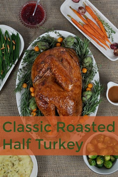 roasting half a turkey how to cook the perfect turkey this thanksgiving