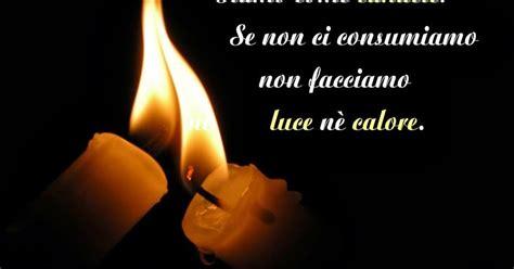 frasi sulla luce delle candele leggoerifletto come la candela arde san luigi orione