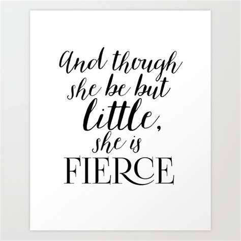 though she be but little she is fierce tattoo and though she be but she is fierce print by