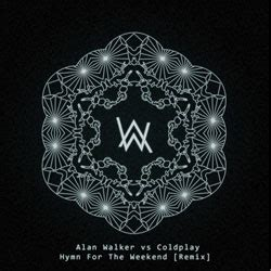 coldplay rhythm of the weekend alan walker vs coldplay hymn for the weekend remix