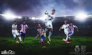 real madrid atletico de madrid 2015 wallpaper real madrid vs atletico madrid 2015 by designer