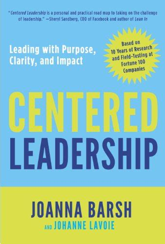 Centered Leadership Leading With Purpose Clarity And