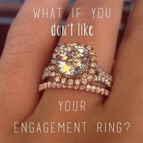 what to do if you don t like your engagement ring paperblog