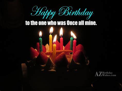 Happy Birthday Wishes To Ex Birthday Wishes For Ex Boyfriend