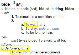 define bide meaning in context which definition of bide in bide